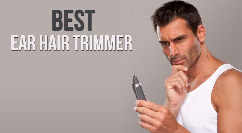 Ear Hair Trimmer reviews