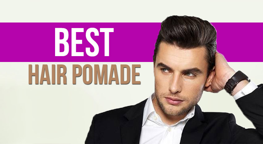 Best Hair Pomade